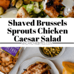 Shaved Brussels sprouts Chicken Caesar salad